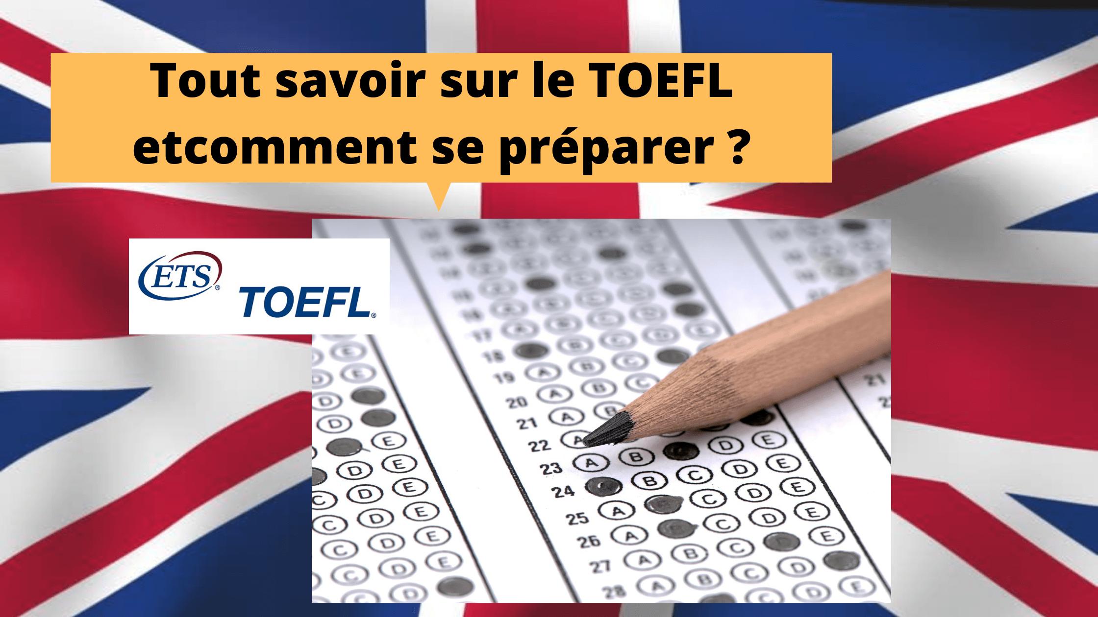 Tout savoir sur le TOEFL et comment se préparer à passer le test ?